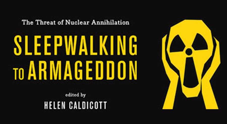 Helen Caldicott's new book, Sleepwalking to Armageddon