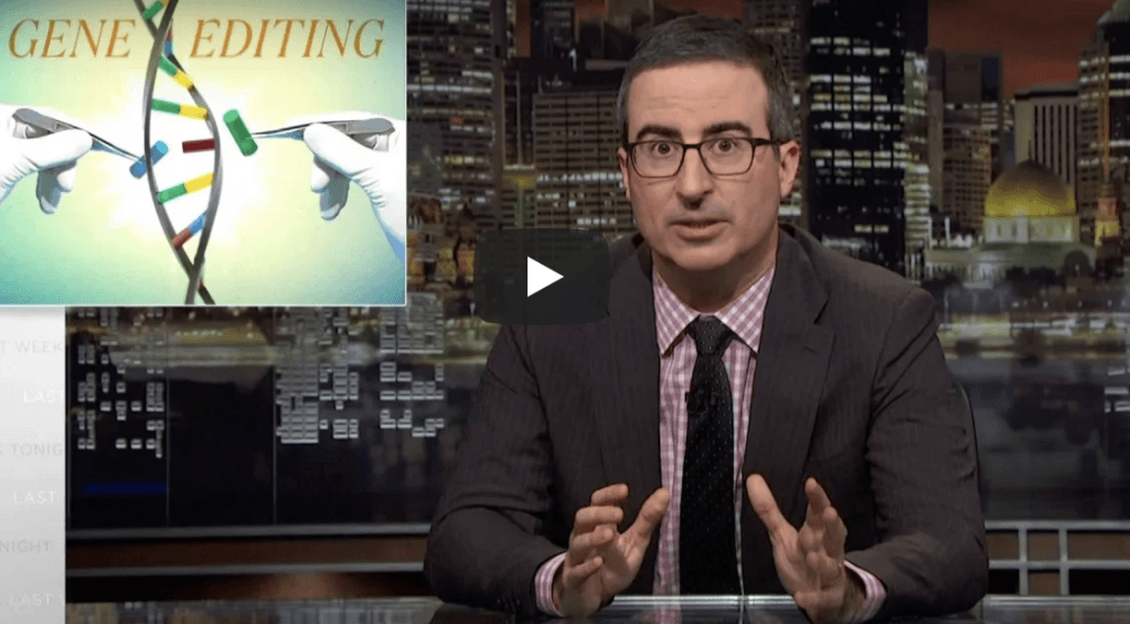 John Oliver takes on Crispr, with hilarious and explanatory results.